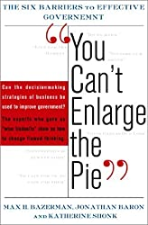 You Can't Enlarge The Pie The Psychology Of Ineffective Government by Max H. Bazerman (2001-08-15)