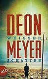 Weißer Schatten: Roman von Deon Meyer