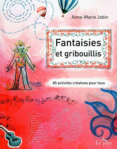 Fantaisies et gribouillis par Anne-marie Jobin