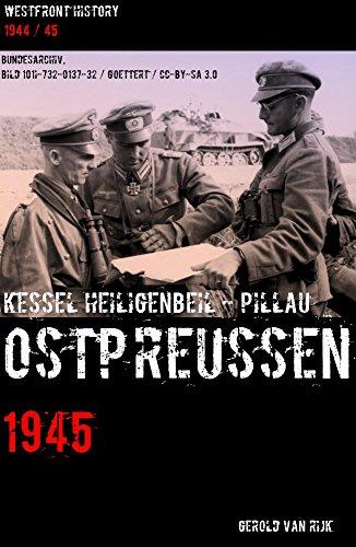 OSTPREUSSEN 1945  - Kessel Heiligenbeil / Pillau (Westfront History (Ostfront Serie))