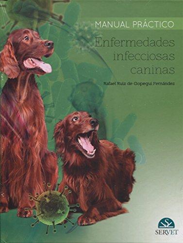 Enfermedades infecciosas caninas - Libros de veterinaria - Editorial Servet por Rafael Ruiz de Gopegui Fernández