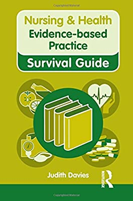 Evidence-based Practice (Nursing and Health Survival Guides) by Routledge