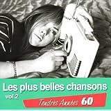 Tendres Années 60 : Les Plus Belles Chansons /Vol.2