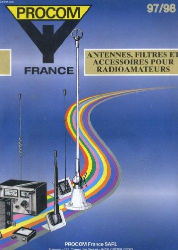 PROCOM FRANCE 97/98. ANTENNES, FILTRES ET ACCESSOIRES POUR RADIOAMATEURS par COLLECTIF