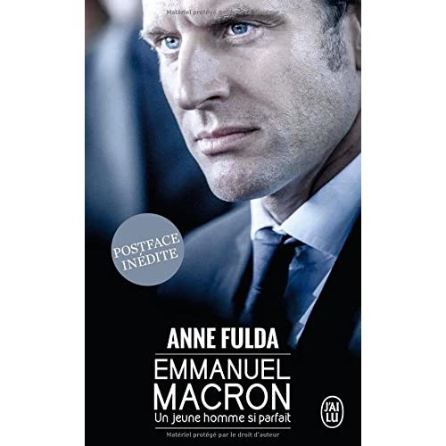 Emmanuel Macron : Un jeune homme si parfait