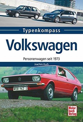 Volkswagen: Personenwagen seit 1973 (Typenkompass)