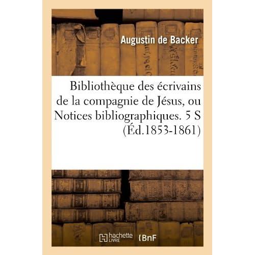 Bibliothèque des écrivains de la compagnie de Jésus, ou Notices bibliographiques. 5 S (Éd.1853-1861)