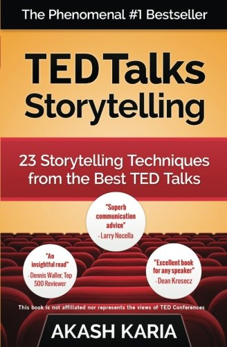 TED Talks Storytelling: 23 Storytelling Techniques from the Best TED Talks por Akash Karia