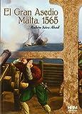 El Gran Asedio: Malta, 1565 (H de Historia)