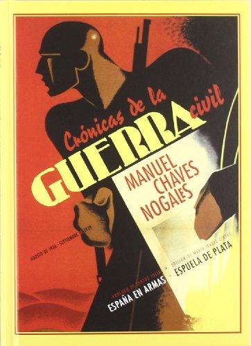 cronicas-de-la-guerra-civil-agosto-de-1936-septiembre-de-1939-espana-en-armas