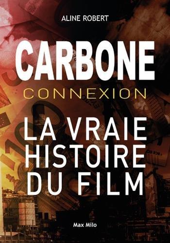 Carbone Connexion - Le casse du siècle par Aline Robert