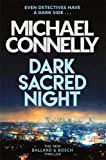 Dark Sacred Night: The Brand New Bosch and Ballard Thriller (Harry Bosch Series)