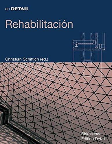 Rehabiltacion: Reconversion, Ampliacion, Reconcepcion (In Detail (Espanol)) (BIRKHÄUSER)
