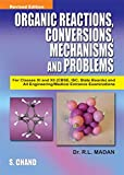 Organic Reactions Conversions Mechanisms & Problems