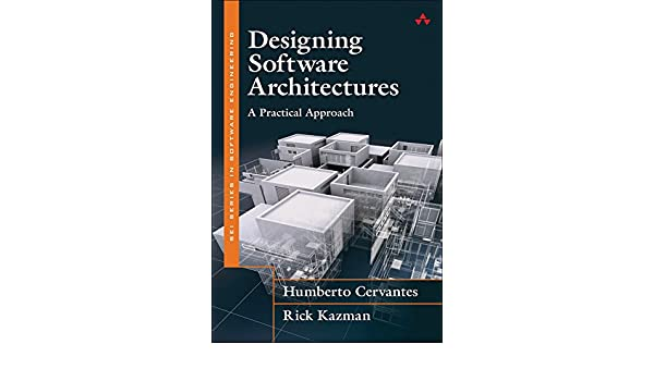 Designing Software Architectures: A Practical Approach (SEI Series ...