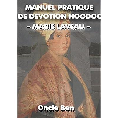 MANUEL PRATIQUE DE DEVOTION HOODOO Marie Laveau