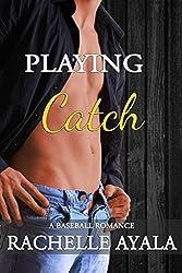 Playing Catch: A Baseball Romance
