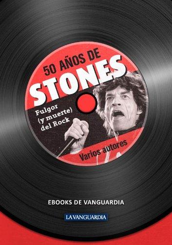 50 años de Stones. Fulgor (y muerte) del rock por Varios autores