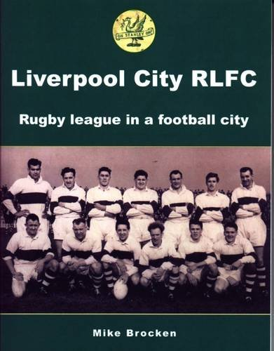 Liverpool City RLFC: Rugby League in a Football City by Mike Brocken (2008-10-27) par Mike Brocken