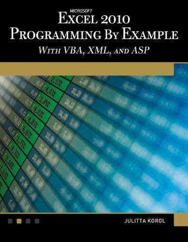 Microsoft?de?ed???de??d??? Excel?de?ed???de??d??? 2010 Programming By Example: with VBA, XML, and ASP (Computer Science) by Julitta Korol (2011-08-05)