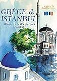 Carnets d'ailleurs : Grèce & Istanbul (Athènes - Les îles Grecques - Istanbul)