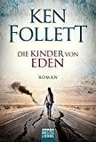 Die Kinder von Eden: Roman  - Ken Follett