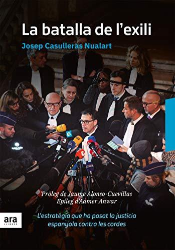 La batalla de l'exili (Catalan Edition) por Josep Casulleras i Nualart