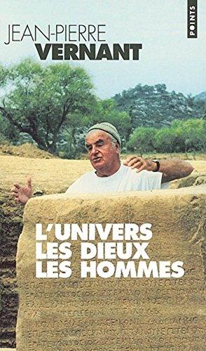 L'Univers, les dieux, les hommes par Jean-Pierre Vernant