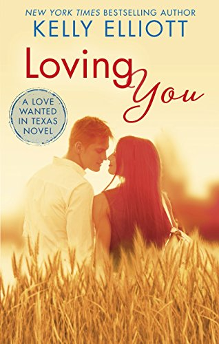 Loving You (Love Wanted in Texas Book 6) (English Edition) -