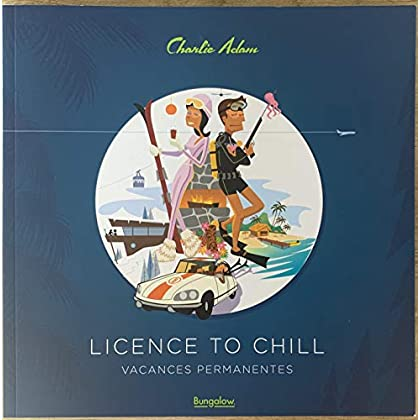 License to chill : Vacances permanentes