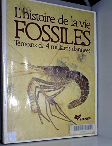 L'histoire de la vie : Fossiles - tmoins de 4 milliards d'annes