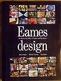 Eames Design: The Work of the Office of Charles and Ray Eames 1941-1979 - Ray Eames, John Neuhart, Marilyn Neuhart