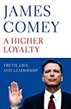 Produkt-Bild: A Higher Loyalty: Truth, Lies, and Leadership (English Edition)