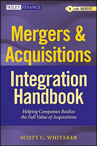 Mergers & Acquisitions Integration Handbook: Helping Companies Realize the Full Value of Acquisitions + Website (Wiley Finance)