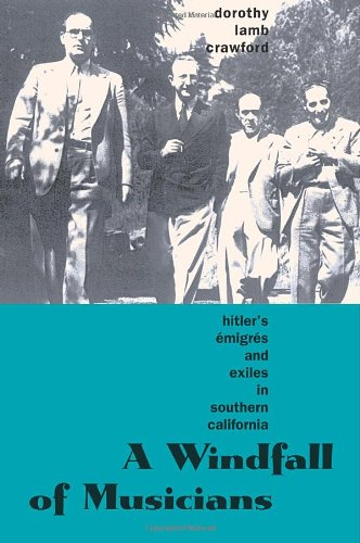 a-windfall-of-musicians-hitlers-exiles-and-emigres-in-southern-california
