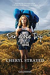 Der große Trip - WILD: Tausend Meilen durch die Wildnis zu mir selbst