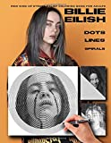 Billie Eilish: Dots, Lines, Spirals / New kind of stress relief coloring book for Adults