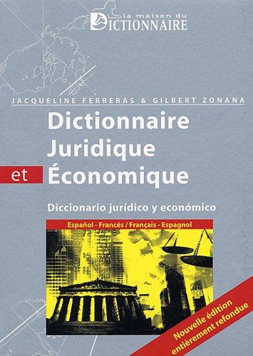 Dictionnaire juridique et économique Espagnol-Français Français-Espagnol