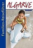 Familien-Reiseführer Algarve - Rolf Osang
