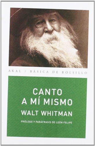 Canto a mí mismo. Paráfrasis de León Felipe (Básica de Bolsillo) por Walt Whitman