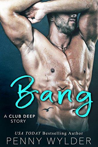 Bang (A Club Deep Story) (English Edition)