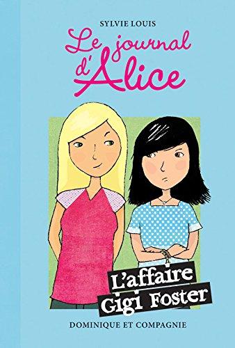 Le journal d'Alice, Tome 13 : L'affaire Gigi Foster
