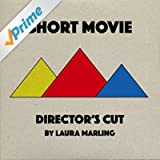 Short Movie (Director's Cut) [Explicit]