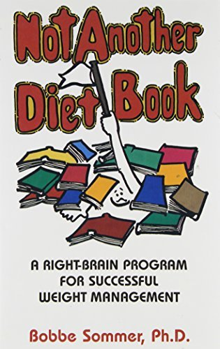 Not Another Diet Book: Right Brain Program for Successful Weight Management by Bobbe Sommer (1987-12-06)