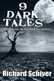 9 Dark Tales (English Edition) van [Schiver, Richard]
