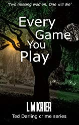 Every Game You Play: Two missing women. One will die. (Ted Darling crime series Book 11)