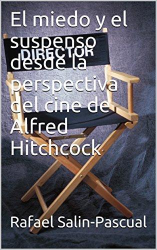 Portada del libro El miedo y el suspenso desde la perspectiva del cine de Alfred Hitchcock