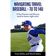Navigating Travel Baseball - 7U to 14U: What Parents and Players Need to Know Right Now! (English Edition)
