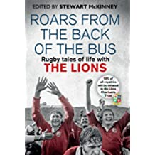 Roars from the Back of the Bus: Rugby Tales of Life with the Lions