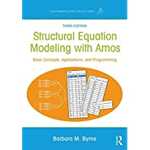 Structural Equation Modeling with AMOS: Basic Concepts, Applications, and Programming (Multivariate Applications)
